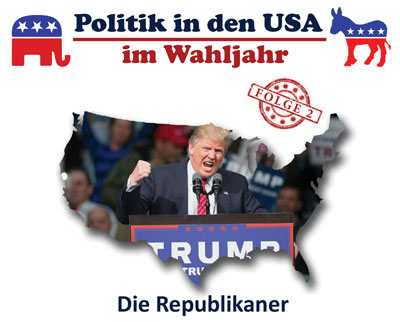 Politik in den USA - im Wahljahr: Die Republikaner